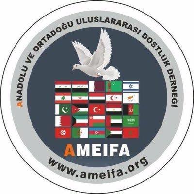 AMEİFA - Anadolu ve Ortadoğu Uluslararası Dostluk Derneği